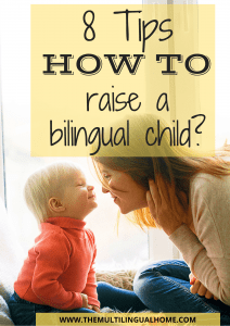 8 tips how to raise a bilingual chil