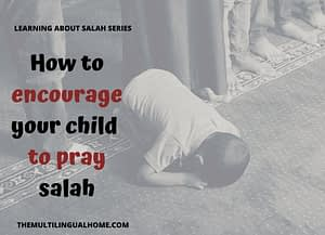 How to encourage a child to pray salah
