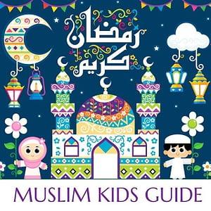 Muslim Kids Guide - Ramadan Mubarak